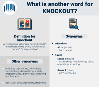 knockout, synonym knockout, another word for knockout, words like knockout, thesaurus knockout