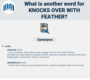 knocks over with feather, synonym knocks over with feather, another word for knocks over with feather, words like knocks over with feather, thesaurus knocks over with feather