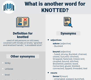 knotted, synonym knotted, another word for knotted, words like knotted, thesaurus knotted