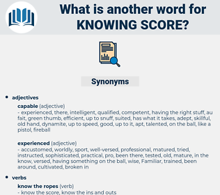 knowing score, synonym knowing score, another word for knowing score, words like knowing score, thesaurus knowing score
