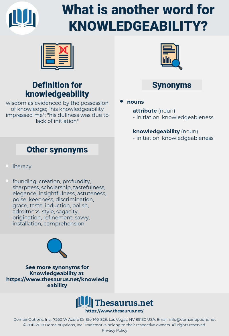 knowledgeability, synonym knowledgeability, another word for knowledgeability, words like knowledgeability, thesaurus knowledgeability