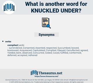 knuckled under, synonym knuckled under, another word for knuckled under, words like knuckled under, thesaurus knuckled under