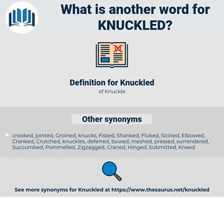 Knuckled, synonym Knuckled, another word for Knuckled, words like Knuckled, thesaurus Knuckled