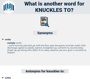 knuckles to, synonym knuckles to, another word for knuckles to, words like knuckles to, thesaurus knuckles to