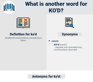 ko'd, synonym ko'd, another word for ko'd, words like ko'd, thesaurus ko'd