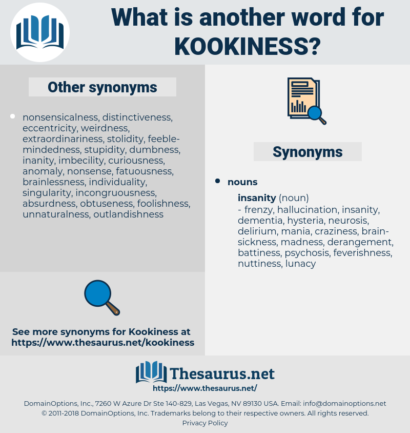 kookiness, synonym kookiness, another word for kookiness, words like kookiness, thesaurus kookiness