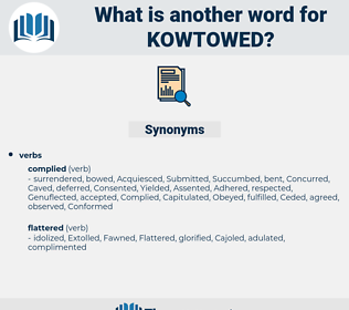 kowtowed, synonym kowtowed, another word for kowtowed, words like kowtowed, thesaurus kowtowed