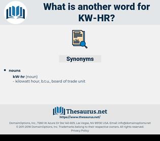 kw-hr, synonym kw-hr, another word for kw-hr, words like kw-hr, thesaurus kw-hr