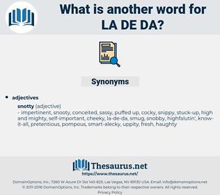 la-de-da, synonym la-de-da, another word for la-de-da, words like la-de-da, thesaurus la-de-da