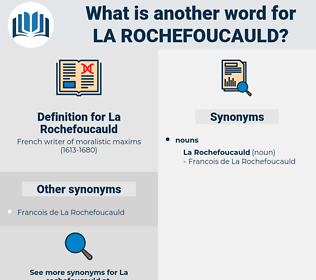 La Rochefoucauld, synonym La Rochefoucauld, another word for La Rochefoucauld, words like La Rochefoucauld, thesaurus La Rochefoucauld