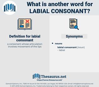 labial consonant, synonym labial consonant, another word for labial consonant, words like labial consonant, thesaurus labial consonant