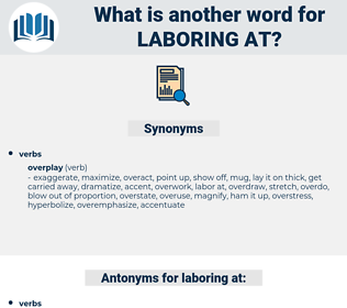 laboring at, synonym laboring at, another word for laboring at, words like laboring at, thesaurus laboring at