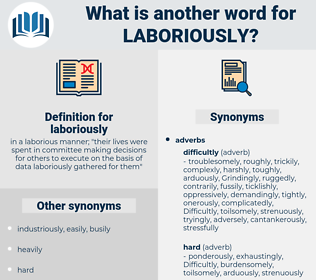 laboriously, synonym laboriously, another word for laboriously, words like laboriously, thesaurus laboriously
