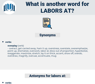 labors at, synonym labors at, another word for labors at, words like labors at, thesaurus labors at