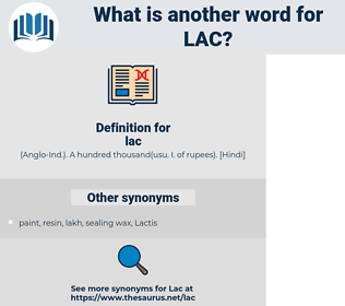 lac, synonym lac, another word for lac, words like lac, thesaurus lac
