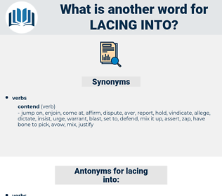 lacing into, synonym lacing into, another word for lacing into, words like lacing into, thesaurus lacing into