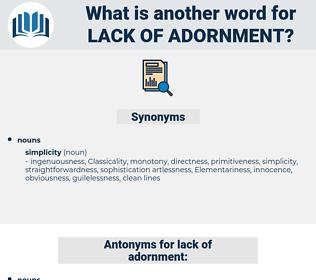 lack of adornment, synonym lack of adornment, another word for lack of adornment, words like lack of adornment, thesaurus lack of adornment