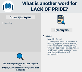 lack of pride, synonym lack of pride, another word for lack of pride, words like lack of pride, thesaurus lack of pride