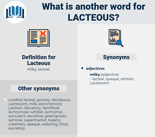 Lacteous, synonym Lacteous, another word for Lacteous, words like Lacteous, thesaurus Lacteous
