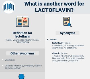 lactoflavin, synonym lactoflavin, another word for lactoflavin, words like lactoflavin, thesaurus lactoflavin