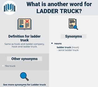 ladder truck, synonym ladder truck, another word for ladder truck, words like ladder truck, thesaurus ladder truck