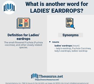 Ladies' eardrops, synonym Ladies' eardrops, another word for Ladies' eardrops, words like Ladies' eardrops, thesaurus Ladies' eardrops
