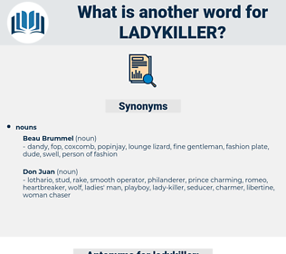 ladykiller, synonym ladykiller, another word for ladykiller, words like ladykiller, thesaurus ladykiller