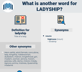 ladyship, synonym ladyship, another word for ladyship, words like ladyship, thesaurus ladyship