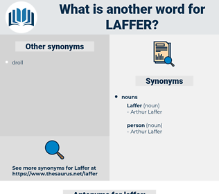 laffer, synonym laffer, another word for laffer, words like laffer, thesaurus laffer