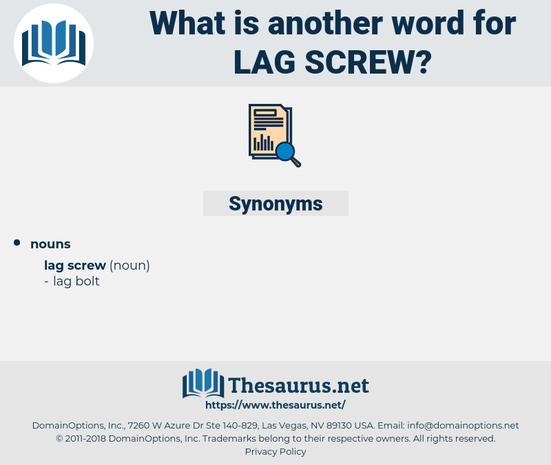 lag screw, synonym lag screw, another word for lag screw, words like lag screw, thesaurus lag screw