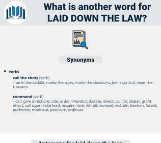 laid down the law, synonym laid down the law, another word for laid down the law, words like laid down the law, thesaurus laid down the law