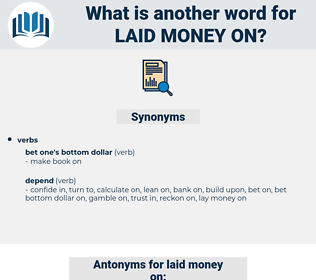 laid money on, synonym laid money on, another word for laid money on, words like laid money on, thesaurus laid money on