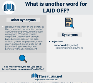 laid-off, synonym laid-off, another word for laid-off, words like laid-off, thesaurus laid-off