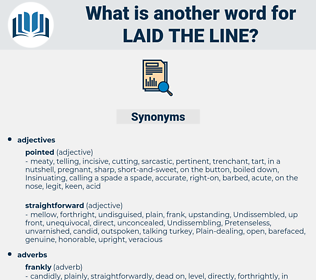 laid the line, synonym laid the line, another word for laid the line, words like laid the line, thesaurus laid the line