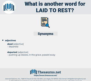 laid to rest, synonym laid to rest, another word for laid to rest, words like laid to rest, thesaurus laid to rest