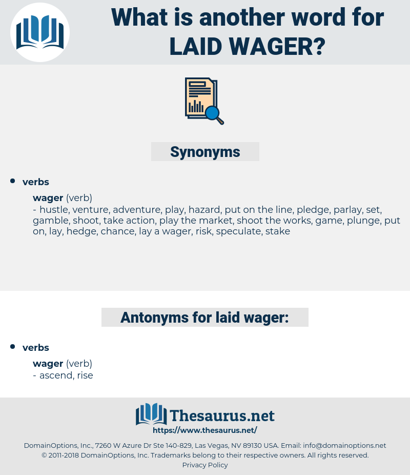 laid wager, synonym laid wager, another word for laid wager, words like laid wager, thesaurus laid wager