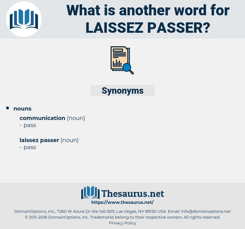 laissez passer, synonym laissez passer, another word for laissez passer, words like laissez passer, thesaurus laissez passer