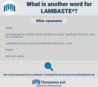 lambaste, synonym lambaste, another word for lambaste, words like lambaste, thesaurus lambaste