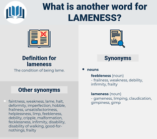 lameness, synonym lameness, another word for lameness, words like lameness, thesaurus lameness