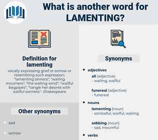 lamenting, synonym lamenting, another word for lamenting, words like lamenting, thesaurus lamenting