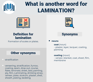 lamination, synonym lamination, another word for lamination, words like lamination, thesaurus lamination