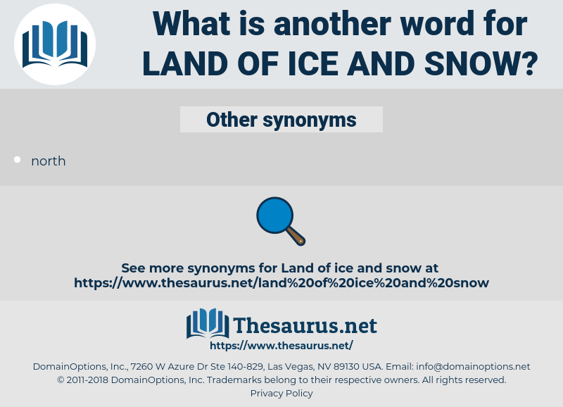 land of ice and snow, synonym land of ice and snow, another word for land of ice and snow, words like land of ice and snow, thesaurus land of ice and snow