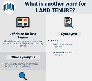 land tenure, synonym land tenure, another word for land tenure, words like land tenure, thesaurus land tenure