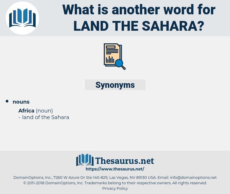 land the sahara, synonym land the sahara, another word for land the sahara, words like land the sahara, thesaurus land the sahara
