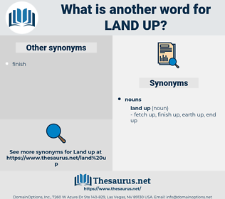 land up, synonym land up, another word for land up, words like land up, thesaurus land up