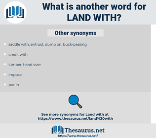 land with, synonym land with, another word for land with, words like land with, thesaurus land with