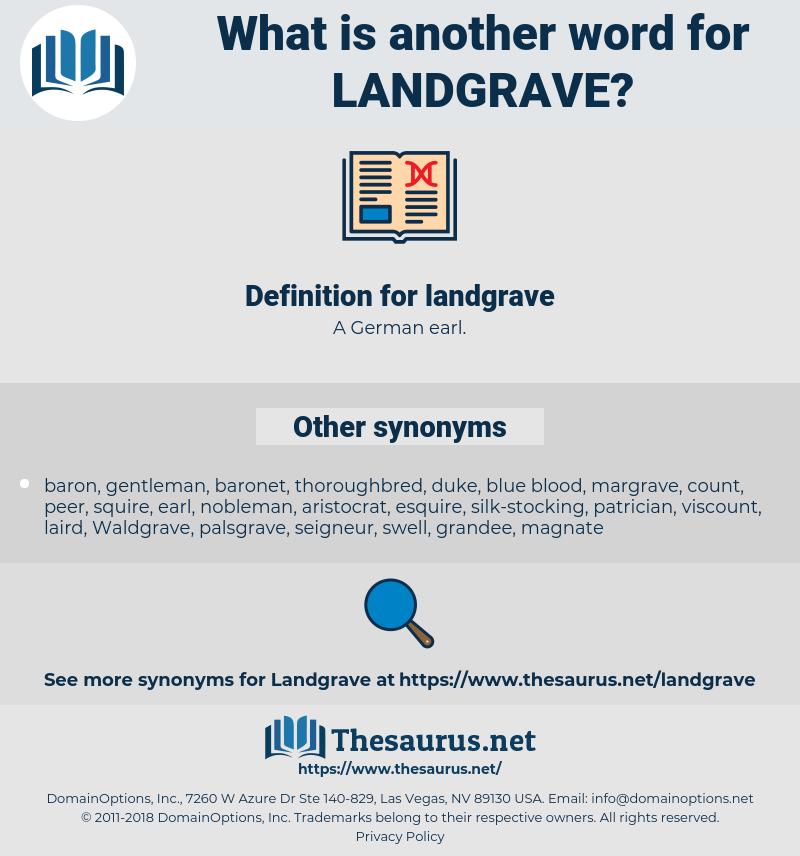 landgrave, synonym landgrave, another word for landgrave, words like landgrave, thesaurus landgrave