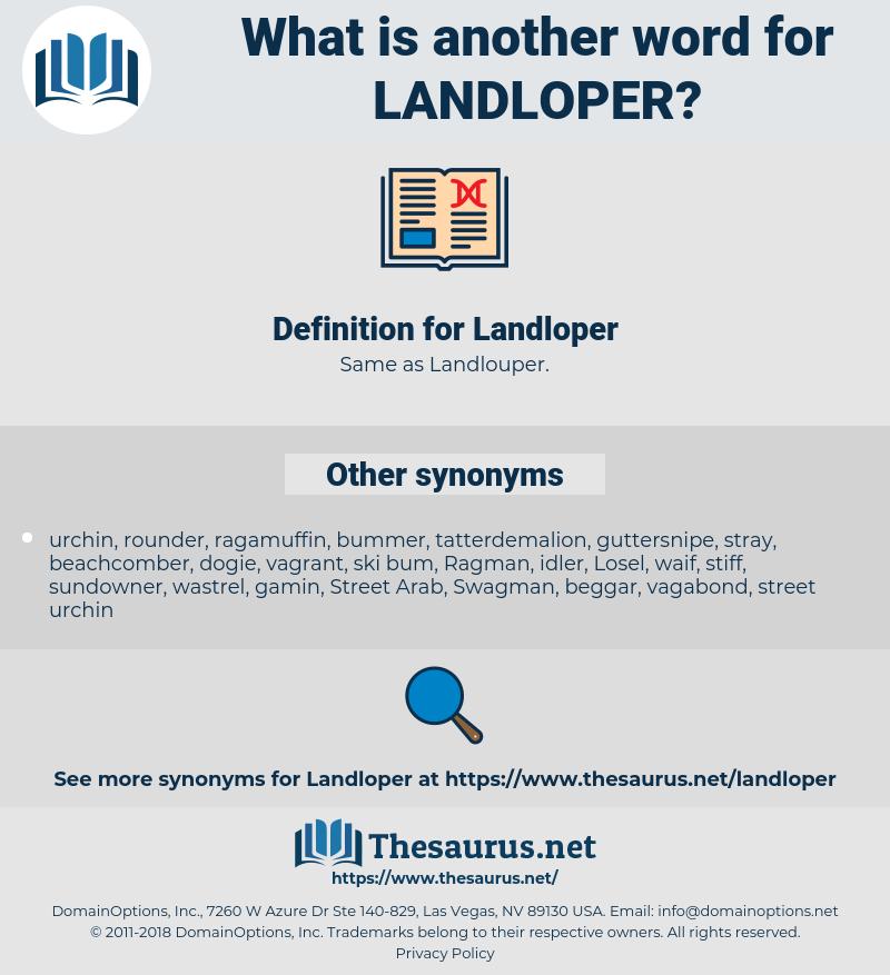 Landloper, synonym Landloper, another word for Landloper, words like Landloper, thesaurus Landloper