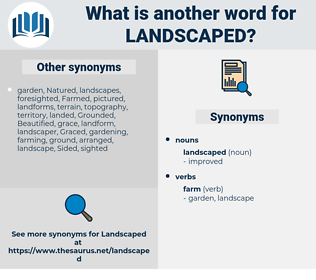 landscaped, synonym landscaped, another word for landscaped, words like landscaped, thesaurus landscaped