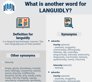 languidly, synonym languidly, another word for languidly, words like languidly, thesaurus languidly